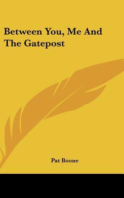 Between You, Me and the Gatepost