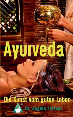 Ayurveda - Die Kunst vom guten Leben