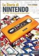La storia di Nintendo 1889-1980. Dalla carta da gioco ai gameandwatch