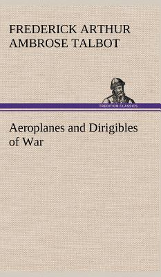 Aeroplanes and Dirigibles of War