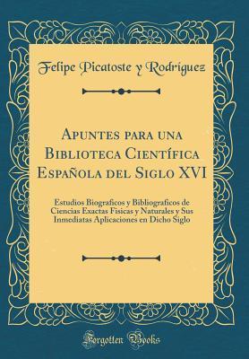 Apuntes para una Biblioteca Científica Española del Siglo XVI