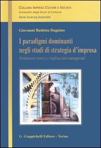 I paradigmi dominanti negli studi di strategia d'impresa