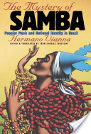 Mystery of Samba: Popular Music and National Identity in Brazil