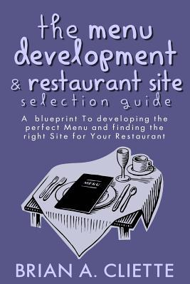 The Menu Development and Restaurant Site Selection Guide