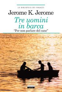 Tre uomini in barca (per non parlare del cane). Ediz. integrale. Con Segnalibro