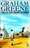 The Collected Short Stories of Graham Greene