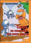Toppy, un moscerino dal cuore grande