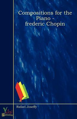 Compositions for the Piano - Frederic Chopin