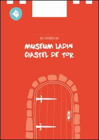 Wir erkunden das Museum Ladin Ciastel de Tor