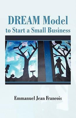 Dream Model to Start a Small Business