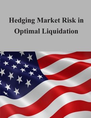 Hedging Market Risk in Optimal Liquidation