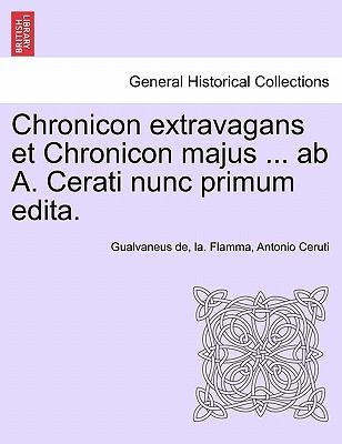 Chronicon extravagans et Chronicon majus ... ab A. Cerati nunc primum edita