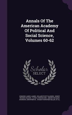 Annals of the American Academy of Political and Social Science, Volumes 60-62