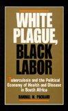 White Plague, Black Labor