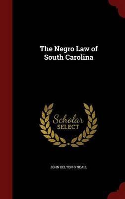 The Negro Law of South Carolina
