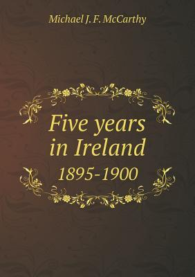 Five Years in Ireland 1895-1900