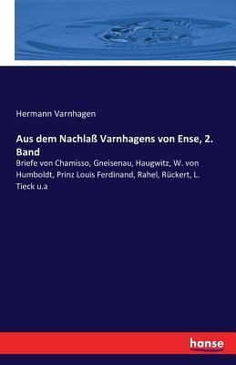 Aus dem Nachlaß Varnhagens von Ense, 2. Band