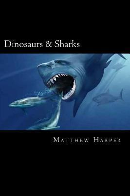 Dinosaurs & Sharks