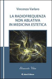 La radiofrequenza non ablativa in medicina estetica