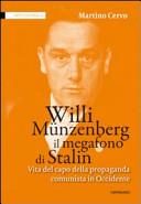 Willi Münzenberg, il megafono di Stalin. Vita del capo della propaganda comunista in Occidente