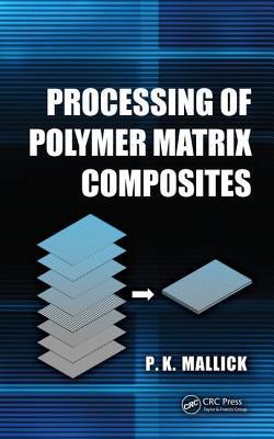 Processing of Polymer Matrix Composites