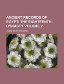 Ancient Records of Egypt Volume 2; the Eighteenth Dynasty