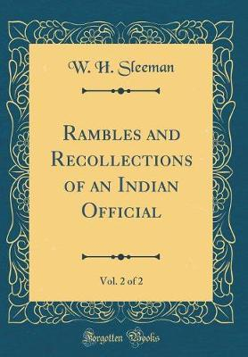 Rambles and Recollections of an Indian Official, Vol. 2 of 2 (Classic Reprint)