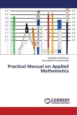 Practical Manual on Applied Mathematics