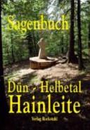 Sagenbuch vom Dühn aus dem Helbetal und von der Hainleite in Thüringen