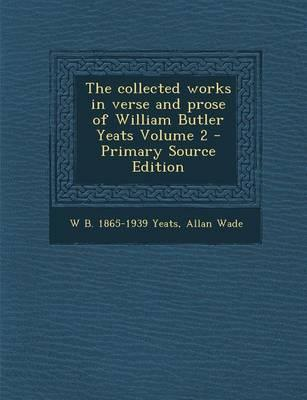 The Collected Works in Verse and Prose of William Butler Yeats Volume 2