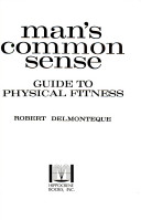 Man's common sense guide to physical fitness