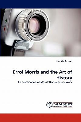 Errol Morris and the Art of History