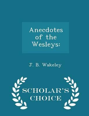 Anecdotes of the Wesleys