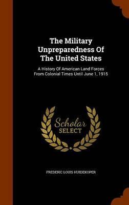 The Military Unpreparedness of the United States