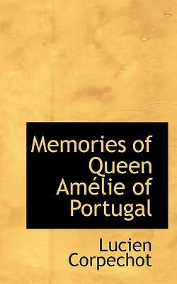 Memories of Queen Am Lie of Portugal