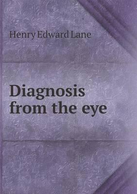 Diagnosis from the Eye