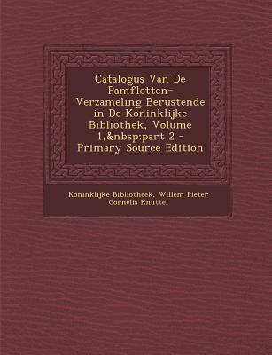 Catalogus Van de Pamfletten-Verzameling Berustende in de Koninklijke Bibliothek, Volume 1, Part 2