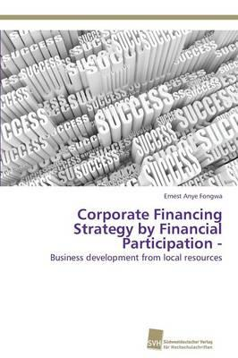Corporate Financing Strategy by Financial Participation -
