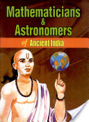 Mathematics and Astronomers of Ancient India