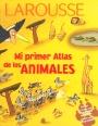 Mi primer atlas de los animales