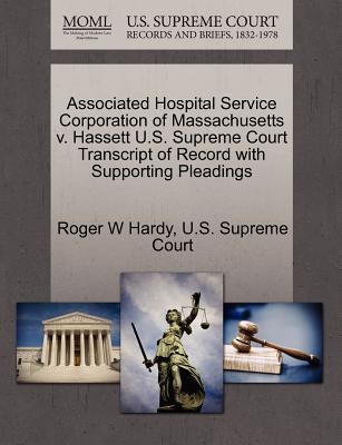 Associated Hospital Service Corporation of Massachusetts V. Hassett U.S. Supreme Court Transcript of Record with Supporting Pleadings