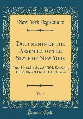 Documents of the Assembly of the State of New York, Vol. 5