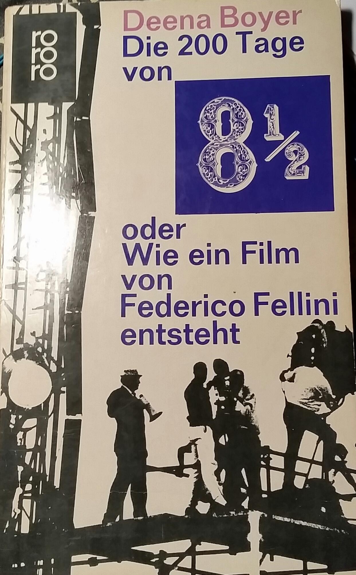 Die 200 Tage von 8 1/2 oder Wie ein Film von Federico Fellini entsteht
