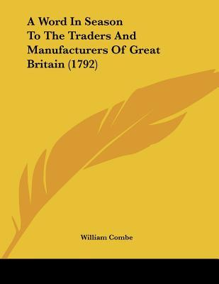 A Word In Season To The Traders And Manufacturers Of Great Britain