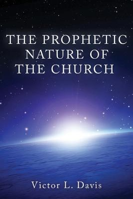 The Prophetic Nature of the Church