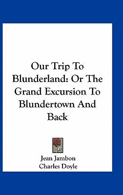 Our Trip to Blunderland