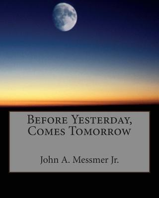 Before Yesterday, Comes Tomorrow