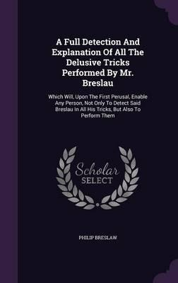 A Full Detection and Explanation of All the Delusive Tricks Performed by Mr. Breslau