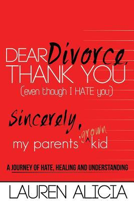 Dear Divorce, Thank You (Even Though I Hate You) Sincerely, My Parents' Grown Kid