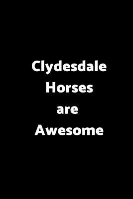 Clydesdale Horses Are Awesome